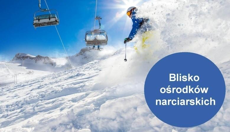 Blisko ośrodków narciarskich
